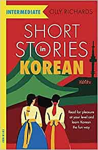 short stories in korean for intermediate learners olly richards