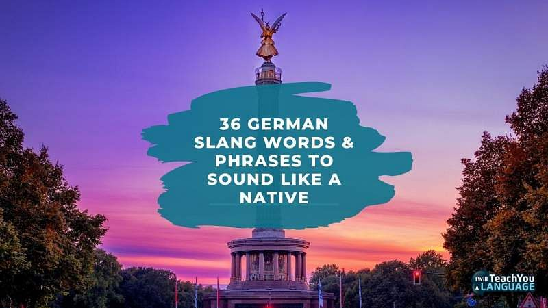 German Slang: 36 Words & Phrases – I Will Teach You A Language